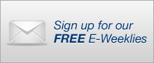 Sign up for our FREE E-Weeklies
